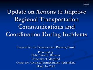 Prepared for the Transportation Planning Board Presented by Philip Tarnoff, Director