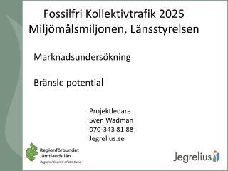Fossilfri Kollektivtrafik 2025 Miljömålsmiljonen, Länsstyrelsen
