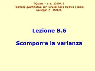 Lezione B.6 Scomporre la varianza