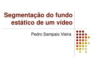Segmentação do fundo estático de um vídeo