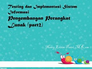 Testing  dan  Implementasi Sistem Informasi Pengembangan Perangkat Lunak  (part2)