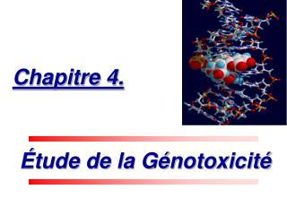 Étude de la Génotoxicité