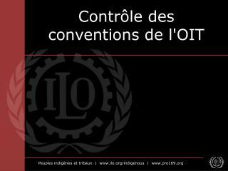 Contr�le des conventions de l'OIT