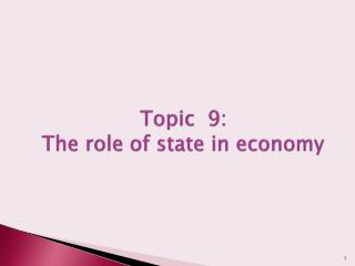Topic  9:  The role of state in economy