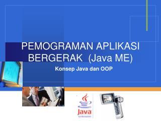 PEMOGRAMAN APLIKASI BERGERAK   (Java ME)