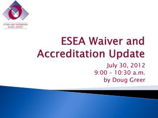ESEA Waiver and Accreditation Update