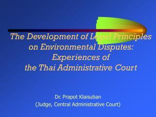 Dr. Prapot Klaisuban  (Judge, Central Administrative Court)