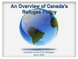 An Overview of Canada's  Refugee Policy