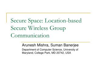 Secure Space: Location-based Secure Wireless Group Communication