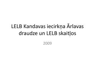 LELB Kandavas iecirkņa Ārlavas draudze un LELB skaitļos