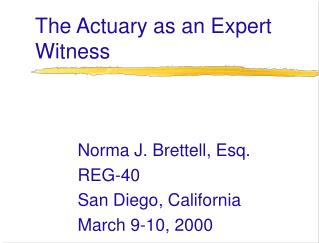 The Actuary as an Expert Witness