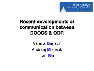 Recent developments of  communication between  DOOCS & ODR