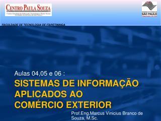 Sistemas de Informação aplicados ao  Comércio Exterior