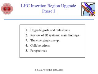 LHC Insertion Region Upgrade Phase I