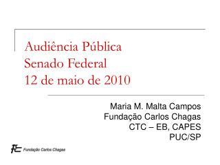 Audiência Pública Senado Federal 12 de maio de 2010