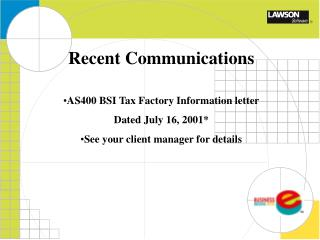 Recent Communications AS400 BSI Tax Factory Information letter Dated July 16, 2001*