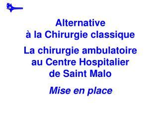 Nous devions organiser et développer un secteur ambulatoire de 10 places pour 2010 Printemps 2007