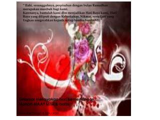 """"""" Ilahi, sesungguhnya, perpisahan dengan bulan Ramadhan merupakan musibah bagi kami."""