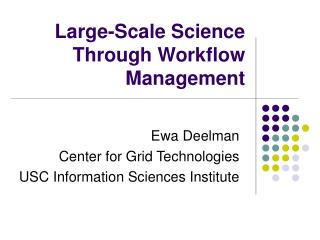 Large-Scale Science Through Workflow Management
