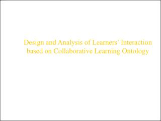 Design and Analysis of Learners' Interaction based on Collaborative Learning Ontology