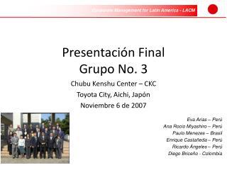 Presentación Final  Grupo No. 3