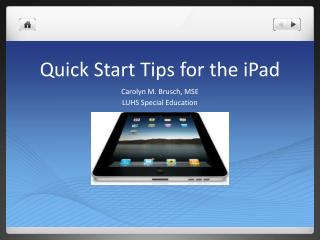 Quick Start Tips for the  iPad