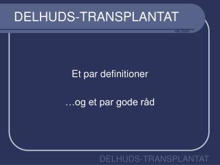 DELHUDS-TRANSPLANTAT