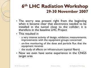 6 th  LHC Radiation Workshop 29-30 November 2007