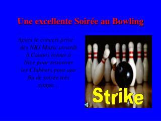 Une excellente Soirée au Bowling