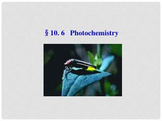 § 10. 6   Photochemistry