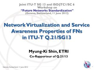 Network Virtualization and Service Awareness Properties of FNs in ITU-T Q.21/SG13