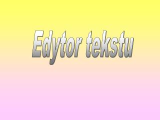 Edytor tekstu