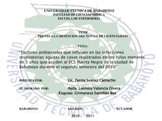 UNIVERSIDAD TECNICA DE BABAHOYO FACULTAD DE CIENCIAS M É DICA ESCUELA DE ENFERMERIA