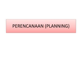 PERENCANAAN (PLANNING)