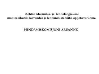 Kehtna Majandus- ja Tehnoloogiakool mootorliikurid, laevandus ja lennundustehnika õppekavarühma