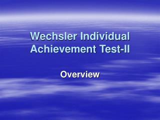 Wechsler Individual Achievement Test-II