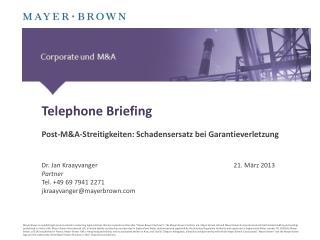 Telephone Briefing