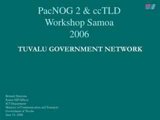 PacNOG 2 & ccTLD Workshop Samoa 2006