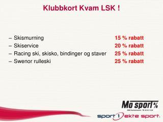 Klubbkort Kvam LSK !
