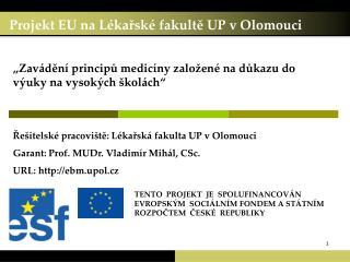 Projekt EU na Lékařské fakultě UP v Olomouci