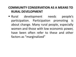 COMMUNITY CONSERVATION AS A MEANS TO RURAL DEVELOPMENT