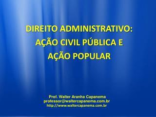 DIREITO ADMINISTRATIVO: A ÇÃO CIVIL PÚBLICA E  AÇÃO POPULAR