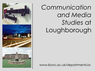 Communication  and Media Studies  at  Loughborough