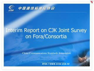 Interim Report on CJK Joint Survey  on Fora/Consortia