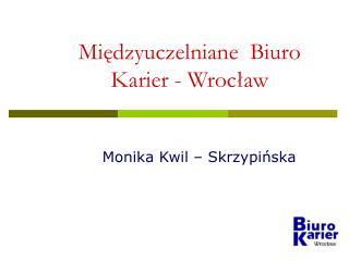 Międzyuczelniane  Biuro Karier - Wrocław