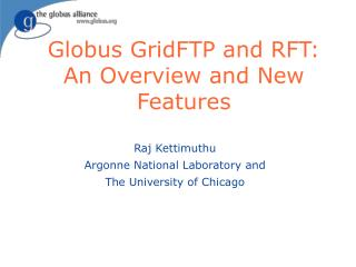 Globus GridFTP and RFT: An Overview and New Features