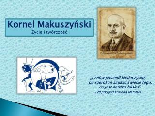 Kornel Makuszyński Życie i twórczość