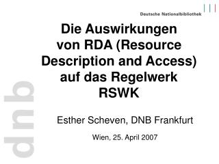 Die Auswirkungen  von RDA (Resource Description and Access) auf das Regelwerk RSWK