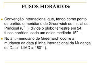 FUSOS HORÁRIOS: