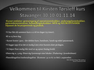 Velkommen til Kirsten  Tørsleff  kurs Stavanger 30.10-01.11.14